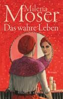 Milena Moser: Das wahre Leben ★★★★★