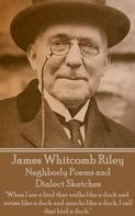 James Whitcomb Riley: Neghborly Poems and Dialect Sketches