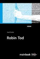 Gerd Fischer: Robin Tod: Frankfurt-Krimi ★★★