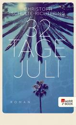 32 Tage Juli