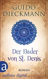 Der Bader von St. Denis - Roman