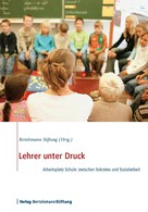 Bertelsmann Stiftung: Lehrer unter Druck