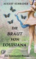 August Schrader: Die Braut von Louisiana (Gesamtausgabe)
