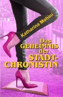 Katharina Mohini: Das Geheimnis der Stadtchronistin