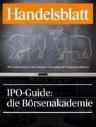 Handelsblatt Handelsblatt GmbH: IPO-Guide: die Börsenakademie ★