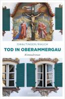 Xaver Maria Gwaltinger: Tod in Oberammergau ★★★★★