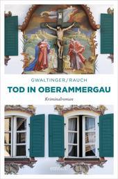 Tod in Oberammergau - Kriminalroman