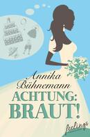 Annika Bühnemann: Achtung: Braut! ★★★★