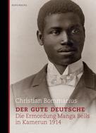 Christian Bommarius: Der gute Deutsche ★★★★★