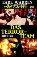 Earl Warren: Privatdetektiv Tony Cantrell #51: Das Terror-Team