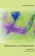 René Sommer: Ultramarin und Rosmarin