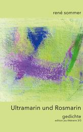 Ultramarin und Rosmarin - Gedichte