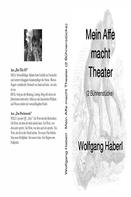 Wolfgang Haberl: Mein Affe macht Theater