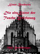 Klaus Blochwitz: Die alte Kunst der Tusche Zeichnung ★