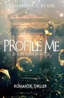 Samantha J. Evans: Profile me