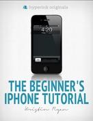 Kristin Ryan: The Beginner's iPhone Tutorial