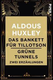 Das Bankett für Tillotson / Grüne Tunnels - Zwei Erzählungen