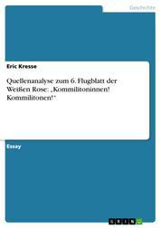 """Quellenanalyse zum 6. Flugblatt der Weißen Rose: """"Kommilitoninnen! Kommilitonen!"""""""