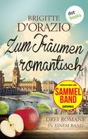 Brigitte D'Orazio: Zum Träumen romantisch: Drei Romane in einem Band ★★