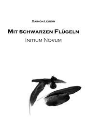 Mit schwarzen Flügeln - Initium Novum