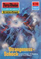 Peter Griese: Perry Rhodan 1354: Strangeness-Schock ★★★