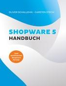 Oliver Schallehn: Shopware 5 Handbuch