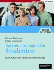 Karrierestrategien für Studenten - Die Grundsteine für ihren Berufseinstieg