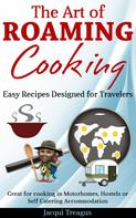 Jacqui Treagus: The Art of Roaming Cooking