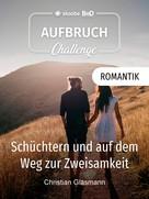 Christian Gläsmann: Schüchtern und auf dem Weg zur Zweisamkeit ★★★