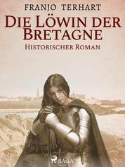 Löwin der Bretagne - Historischer Roman