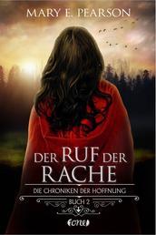 Der Ruf der Rache - Die Chroniken der Hoffnung. Buch 2