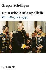 Deutsche Außenpolitik - Von 1815 bis 1945