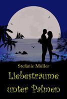 Stefanie Müller: Liebesträume unter Palmen