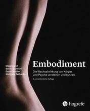 Embodiment - Die Wechselwirkung von Körper und Psyche verstehen und nutzen