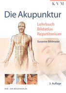 Susanne Bihlmaier: Die Akupunktur