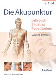 Die Akupunktur - Lehrbuch   Bildatlas   Repetitorium