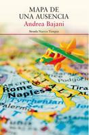 Andrea Bajani: Mapa de una ausencia