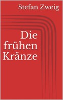 Stefan Zweig: Die frühen Kränze