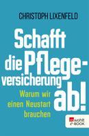Christoph Lixenfeld: Schafft die Pflegeversicherung ab! ★★★★
