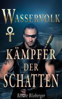 Renate Blieberger: Wasservolk - Kämpfer der Schatten
