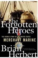 Brian Herbert: The Forgotten Heroes