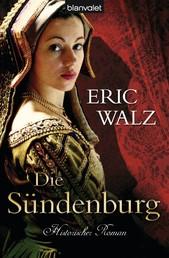 Die Sündenburg - Historischer Roman