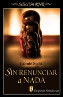 Laimie Scott: Sin renunciar a nada