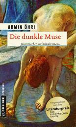 Die dunkle Muse - Historischer Kriminalroman