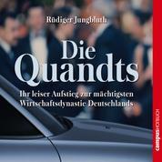 Die Quandts - Ihr leiser Aufstieg zur mächtigsten Wirtschaftsdynastie Deutschlands
