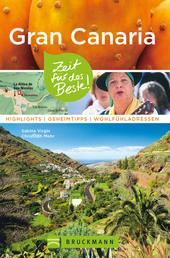 Bruckmann Reiseführer Gran Canaria: Zeit für das Beste - Highlights, Geheimtipps, Wohlfühladressen