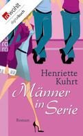 Henriette Kuhrt: Männer in Serie ★★★★