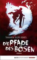 Tamara Siler Jones: Die Pfade des Bösen ★★★
