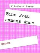Elisabeth Zarow: Eine Frau namens Anne