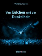 Waldtraut Lewin: Vom Eulchen und der Dunkelheit ★★★★★